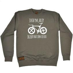 Cycling Sweatshirt Funny Novelty Jumper Top - Yeah My Bike D